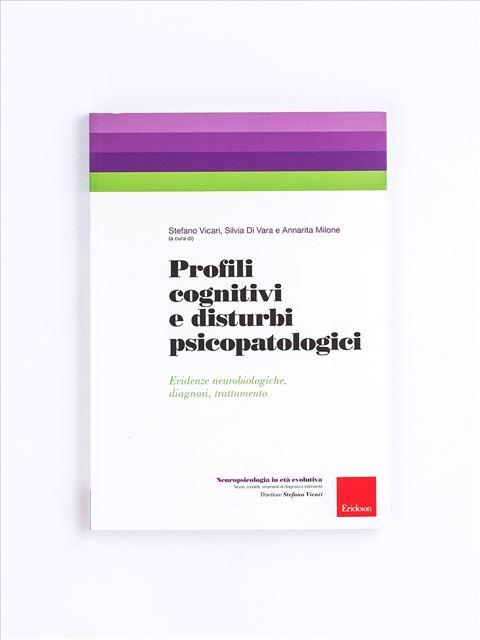 Profili cognitivi e disturbi psicopatologici - Psicologia clinica - Erickson