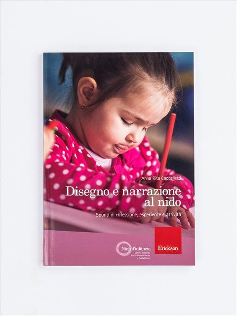 Disegno e narrazione al nido - Libri per bambini da 0 a 3 anni e per educatori Asilo Nido - Erickson