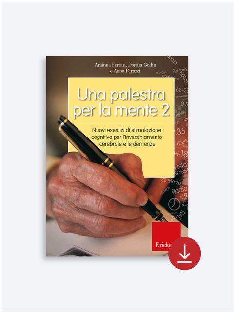 Una palestra per la mente - Volume 2 - Libri su Anziani con Alzheimer e demenze - Erickson 2