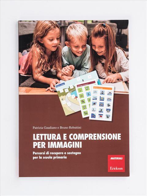 Lettura e comprensione per immagini - Lettura e comprensione del testo - Erickson