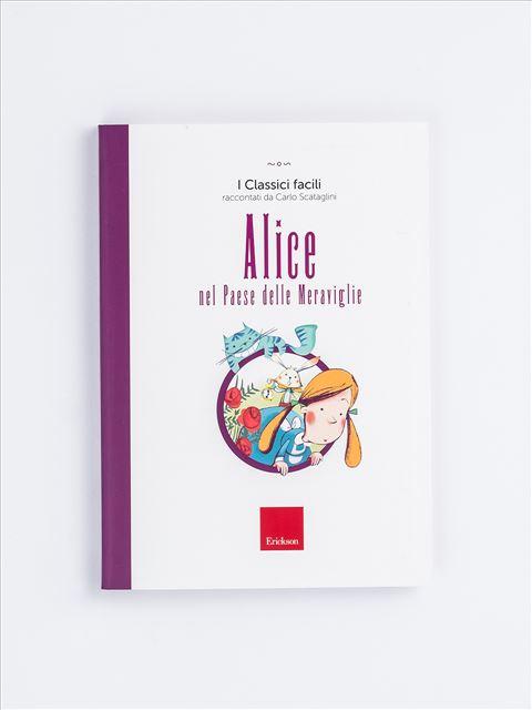 Alice nel Paese delle Meraviglie - Narrativa per Ragazzi e Bambini - Erickson