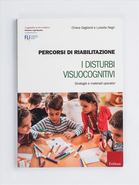 Percorsi di riabilitazione - I disturbi visuocognitivi - Metodologia e Linguaggio funzionale - Erickson
