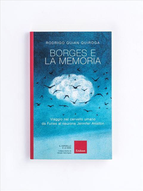 Borges e la memoria - Libri e eBook di Saggistica: novità e classici - Erickson