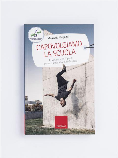 Capovolgiamo la scuola - Maurizio Maglioni - Erickson