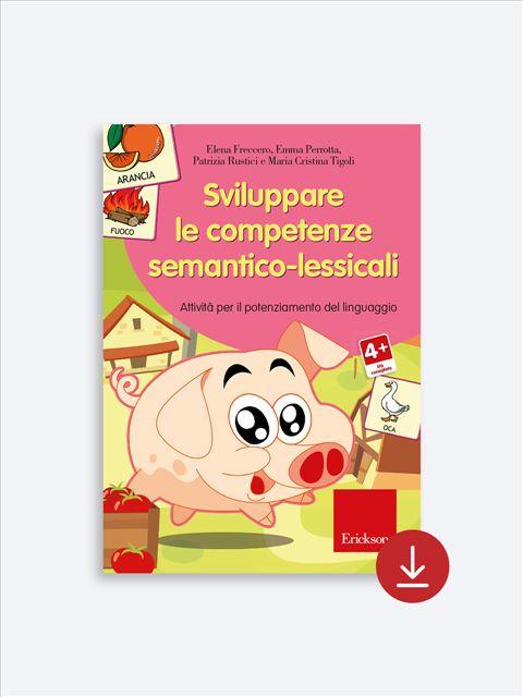 Sviluppare le competenze semantico-lessicali - Libri - App e software - Erickson