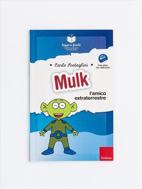 Leggere facile - Mulk l'amico extraterrestre - Genitorialità: libri sul rapporto genitori e figli - Erickson