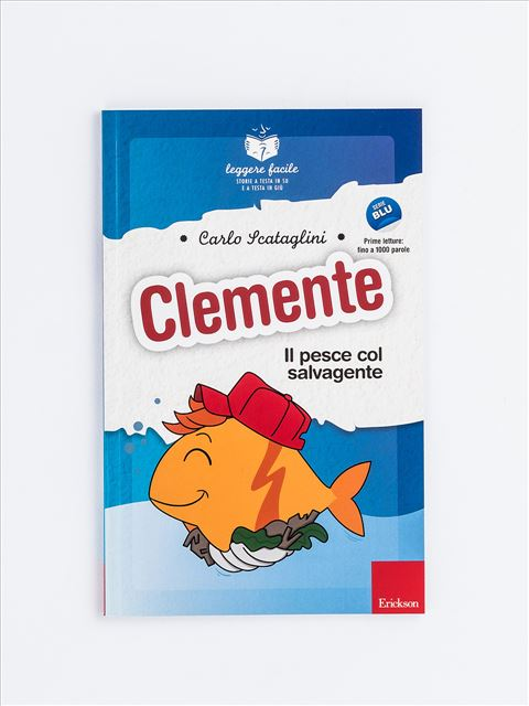 Leggere facile - Clemente il pesce col salvagente - Libri sulla Difficoltà di Linguaggio - Erickson
