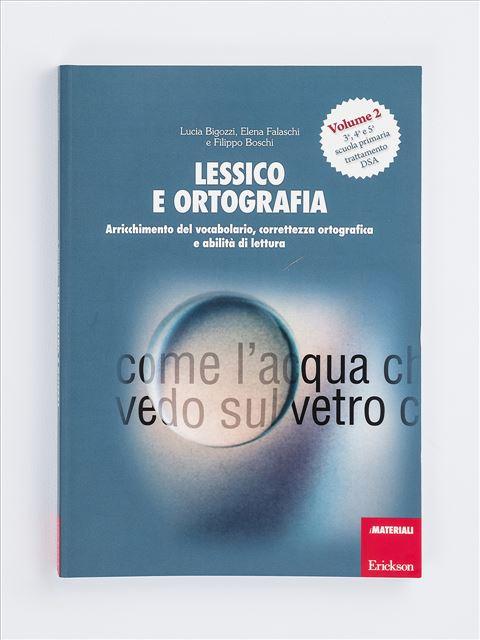 Lessico e ortografia - Volume 2 - Recupero in ortografia - Libri - App e software - Erickson 2