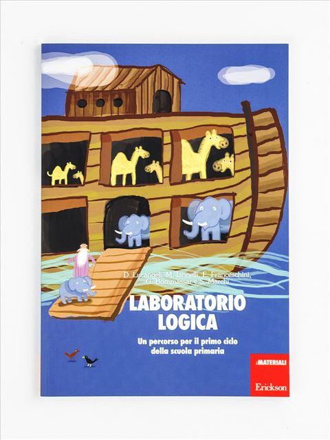 Laboratorio logica - Didattica metacognitiva della matematica - Libri - Erickson