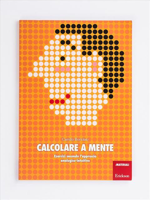 Calcolare a mente - Camillo Bortolato - Erickson