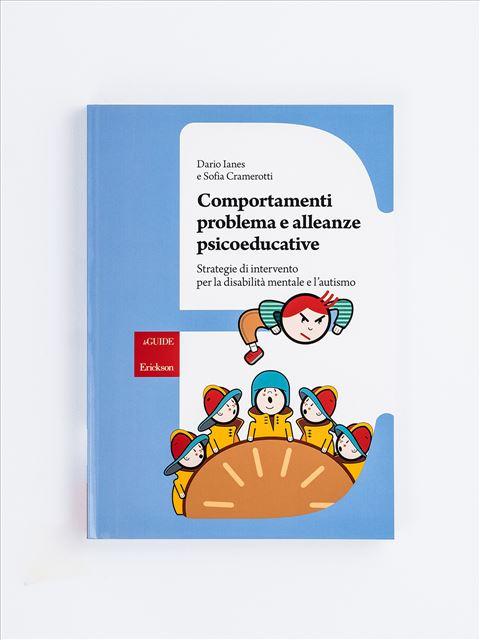 Comportamenti problema e alleanze psicoeducative - Libri e software per Autismo infantile e adulto - Erickson