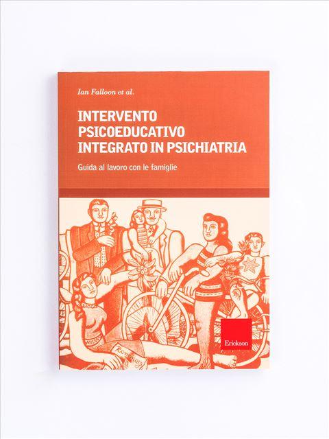 Intervento psicoeducativo integrato in psichiatria - Psicologia età adulta - Erickson