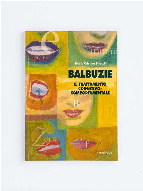 Balbuzie: il trattamento cognitivo-comportamentale - Disturbo del linguaggio espressivo - Erickson