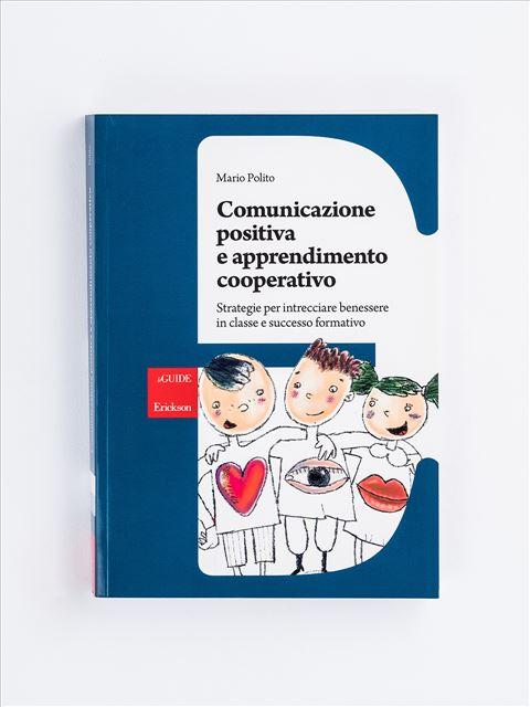 Comunicazione positiva e apprendimento cooperativo - apprendimento cooperativo - Erickson