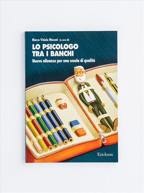 Lo psicologo tra i banchi - Marco Vinicio Masoni - Erickson
