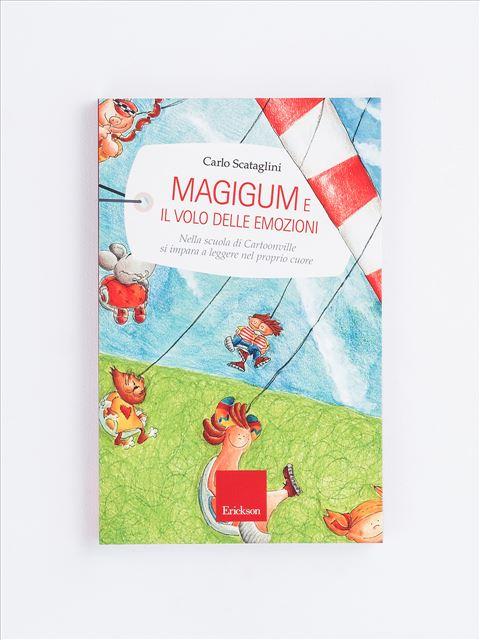 Magigum e il volo delle emozioni - Libri - Erickson