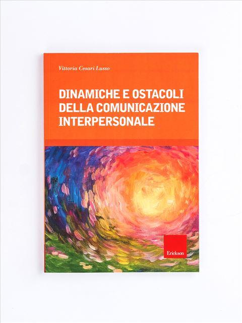 Dinamiche e ostacoli della comunicazione interpersonale - Ginecologia e ostetricia - Erickson