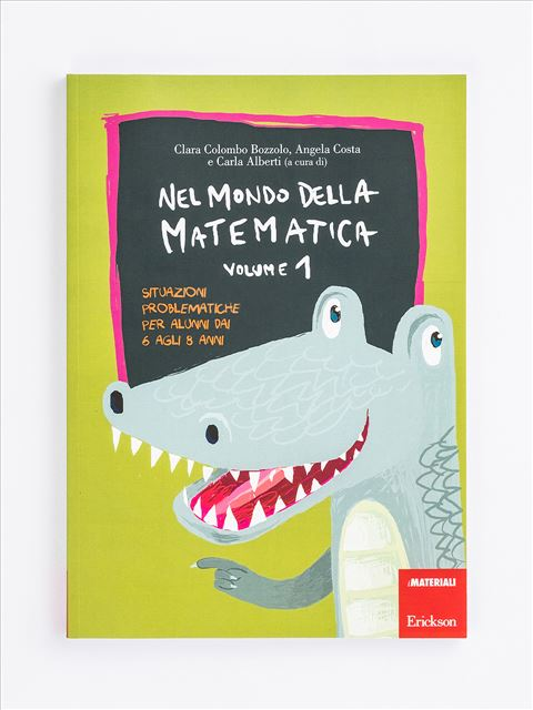 Nel mondo della matematica - Volume 1 - Didattica metacognitiva della matematica - Libri - Erickson