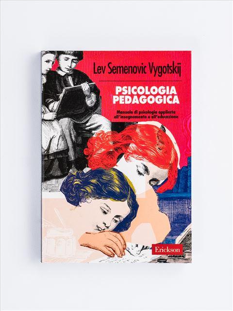 Psicologia pedagogica - Psicologia scolastica e dell'educazione - Erickson