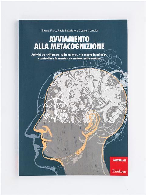 Avviamento alla metacognizione - Abilità / metodo di studio - Erickson