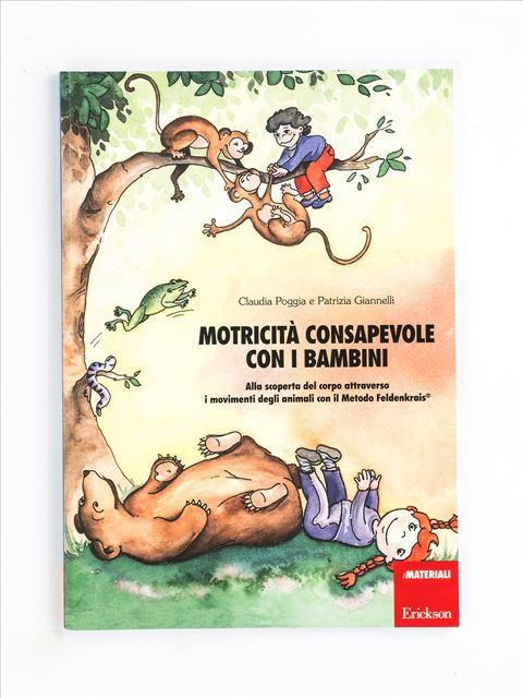 Motricità consapevole con i bambini - Motricità - Erickson