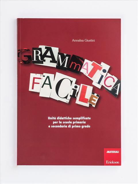 Grammatica facile - Annalisa Giustini - Erickson