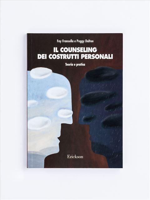 Il counseling dei costrutti personali - Apprendere il counseling - Libri - Erickson