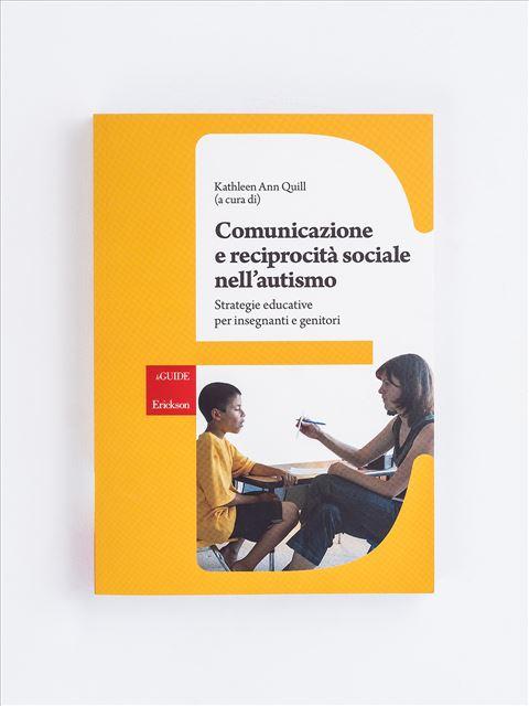 Comunicazione e reciprocità sociale nell'autismo - L'apprendimento visivo nell'autismo - Libri - Erickson