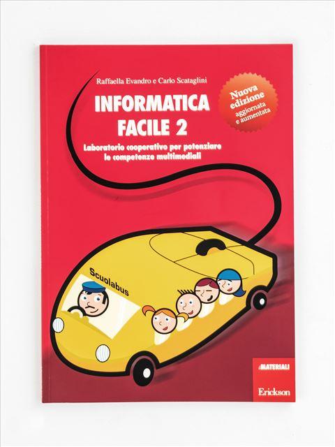 Informatica facile - Volume 2 - Informatica - Erickson