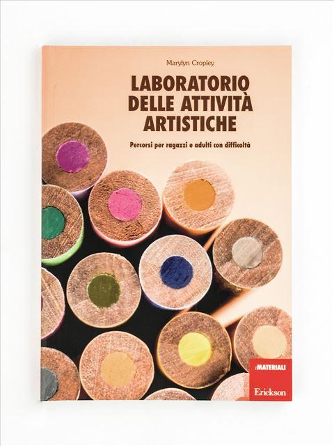 Laboratorio delle attività artistiche - Musica arte e altre discipline - Erickson