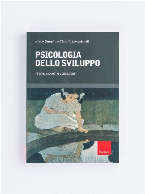 Psicologia dello sviluppo - Psicologia scolastica e dell'educazione - Erickson