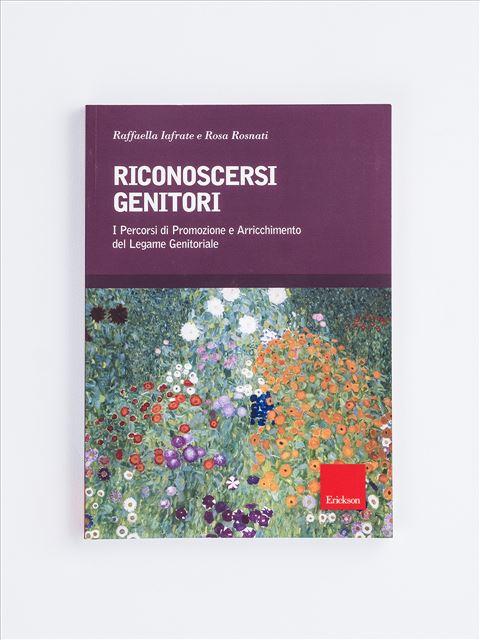 Riconoscersi genitori - Libri di didattica, psicologia, temi sociali e narrativa - Erickson