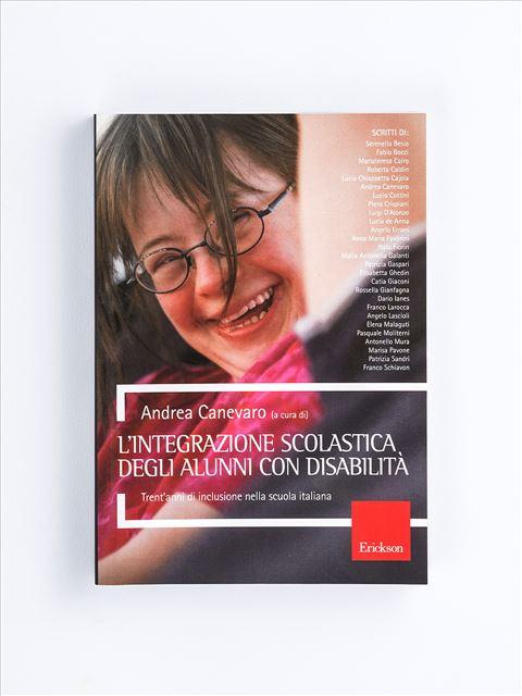 L'integrazione scolastica degli alunni con disabilità - Parlare di ISIS ai bambini - Libri - Erickson