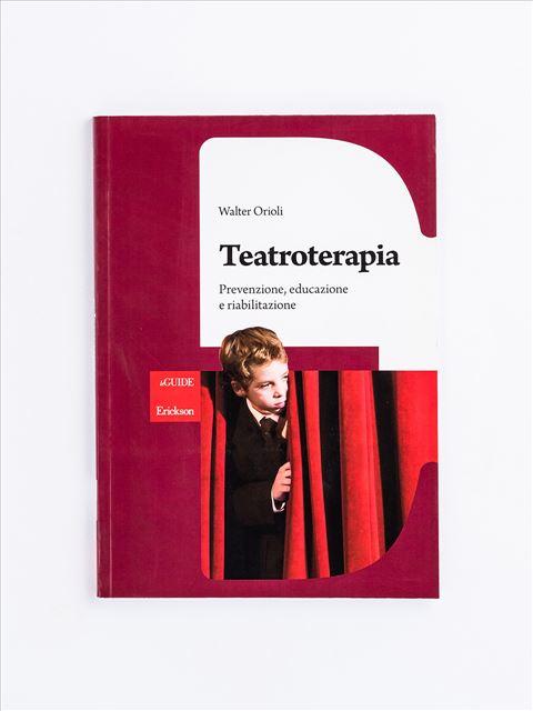 Teatroterapia - Laboratori e attività in gruppo - Erickson