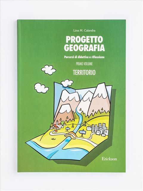 Progetto geografia - Volume 1 - I 7 elementi della didattica innovativa - Erickson