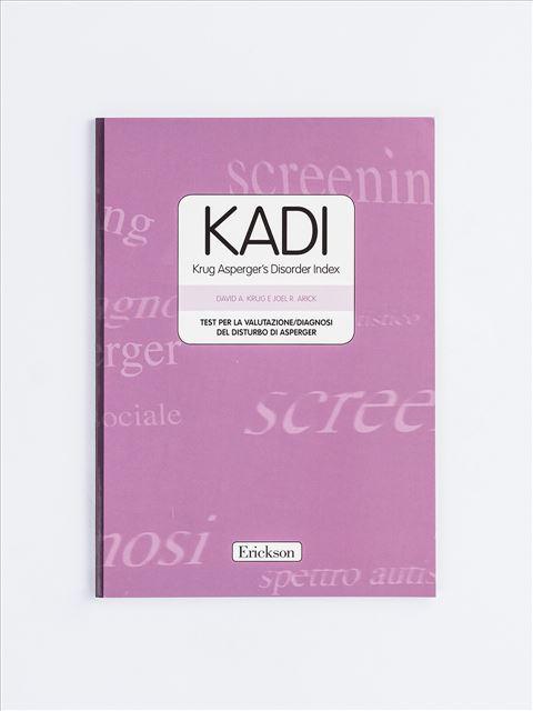 KADI - Krug Asperger's Disorder Index - Tutto quello che vorreste sapere sul SESSO - Libri - Erickson