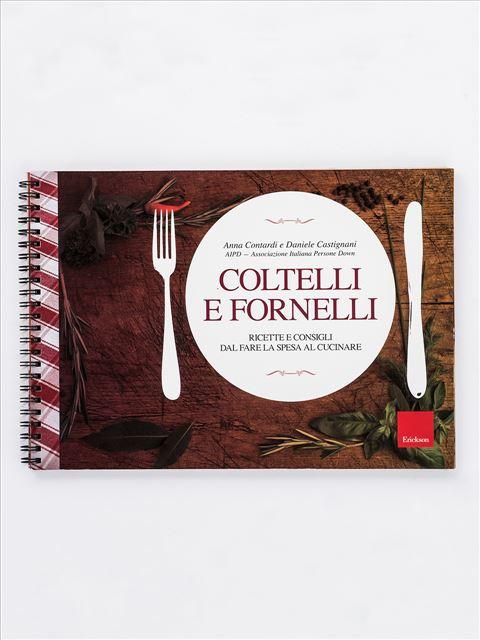 Coltelli e fornelli - Libri di didattica, psicologia, temi sociali e narrativa - Erickson