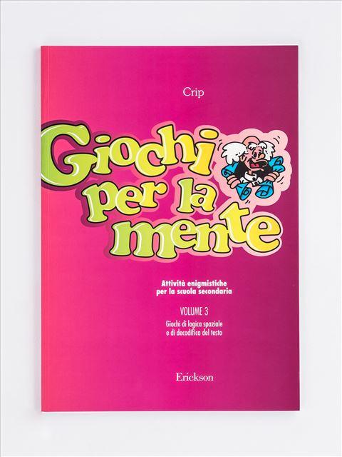 Giochi per la mente - Volume 3 - Sviluppare l'intelligenza per la scuola primaria - Libri - App e software - Erickson