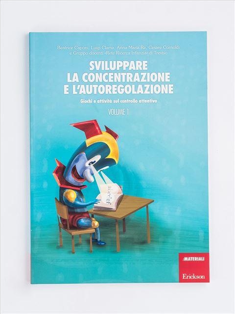 Sviluppare la concentrazione e l'autoregolazione - Volume 1 - Luigi Clama - Erickson