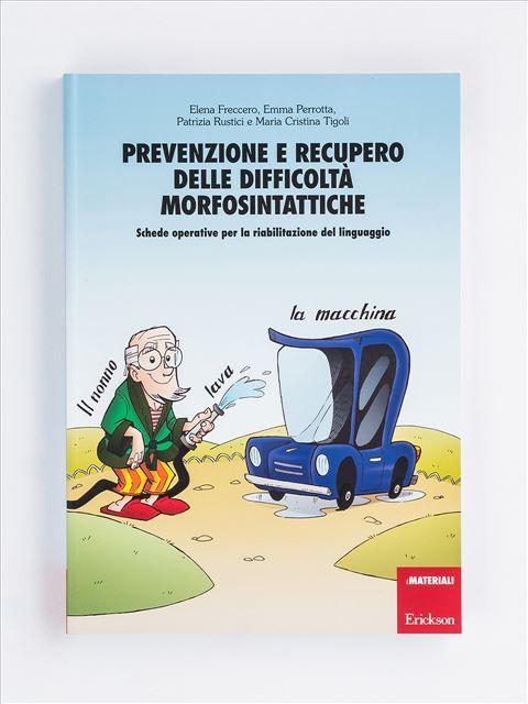Prevenzione e recupero delle difficoltà morfosintattiche - App e software per Scuola, Autismo, Dislessia e DSA - Erickson