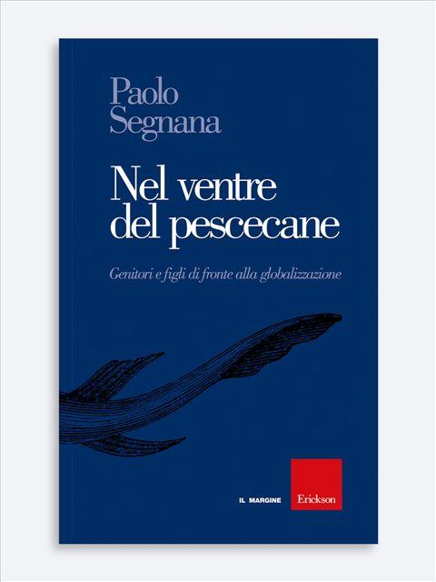 Nel ventre del Pescecane - Libri e eBook di Saggistica: novità e classici - Erickson