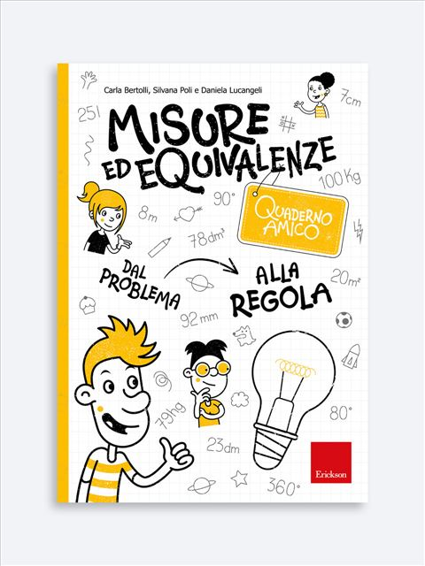 Quaderno amico - Misure ed equivalenze - Matematica avanzata - Erickson