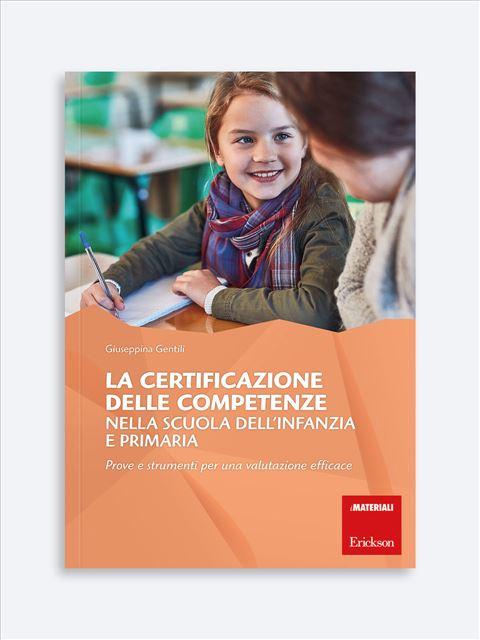 La certificazione delle competenze nella scuola dell'infanzia e primaria - I 7 elementi della didattica innovativa - Erickson
