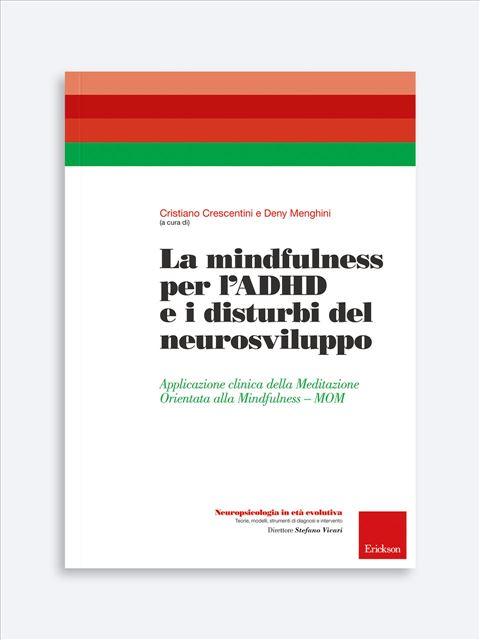 La mindfulness per l'ADHD e i disturbi del neurosviluppo - ADHD Homework Tutor®. - Formazione - Erickson
