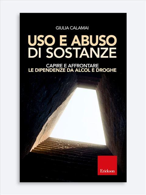 Uso e abuso di sostanze - Self-help: libri sull'auto aiuto - Erickson
