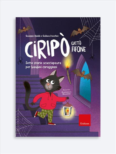 Ciripò gatto fifone - Narrativa per Ragazzi e Bambini - Erickson