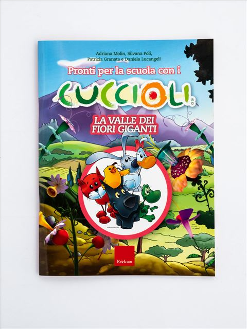 Pronti per la scuola con i CUCCIOLI - La valle dei fiori giganti - Simpatici libri per il passaggio alla scuola primaria - Erickson