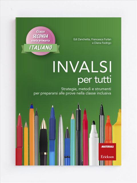 INVALSI per tutti - Classe seconda - Italiano - Lettura e comprensione del testo - Erickson