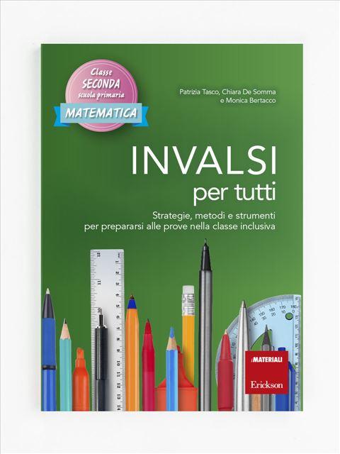 INVALSI per tutti - Classe seconda - Matematica - Educazione per la vita e inclusione digitale - Libri - Erickson