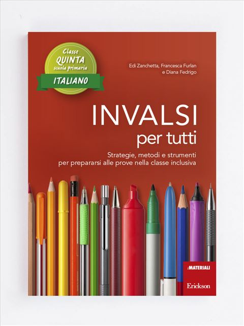 INVALSI per tutti - Classe quinta - Italiano - Produzione del testo e scrittura creativa - Erickson